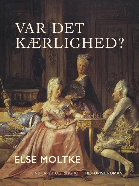 Var det kærlighed? af Else Moltke