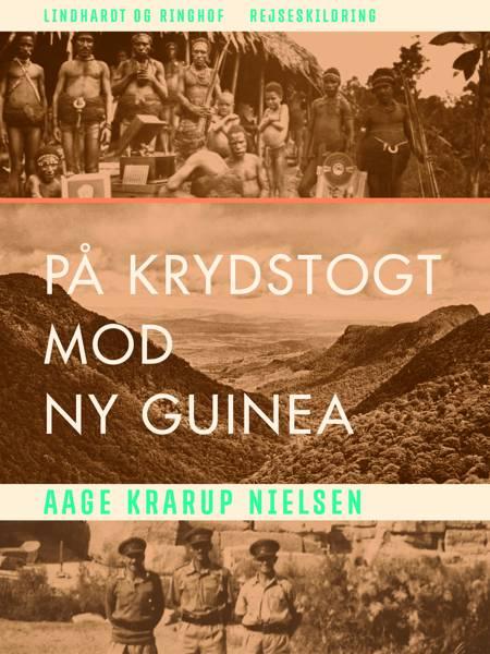 På krydstogt mod Ny Guinea af Aage Krarup Nielsen