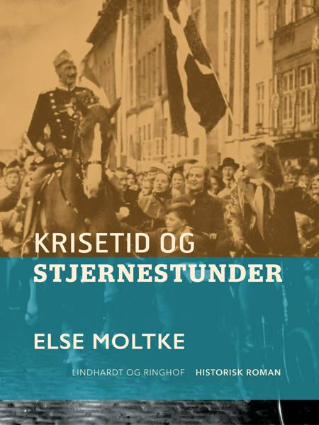 Krisetid og stjernestunder af Else Moltke