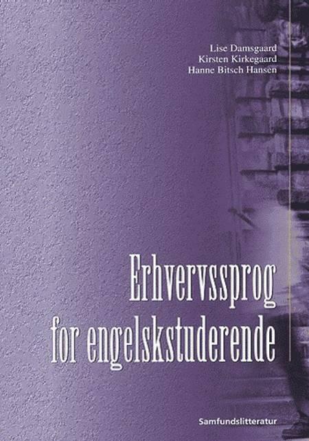 Erhvervssprog for engelskstuderende af Hanne Bitsch Hansen, Lise Damsgaard og Kirsten Kirkegaard