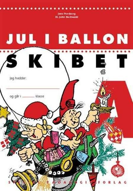 Jul i ballonskibet A af Jens Porsborg