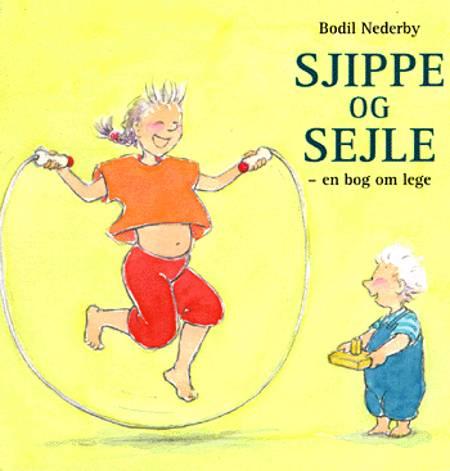 Sjippe og sejle af Bodil Nederby