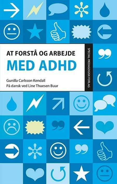 At forstå og arbejde med ADHD af Gunilla Carlsson Kendall