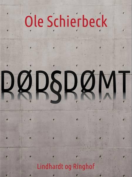 Dødsdømt af Ole Schierbeck