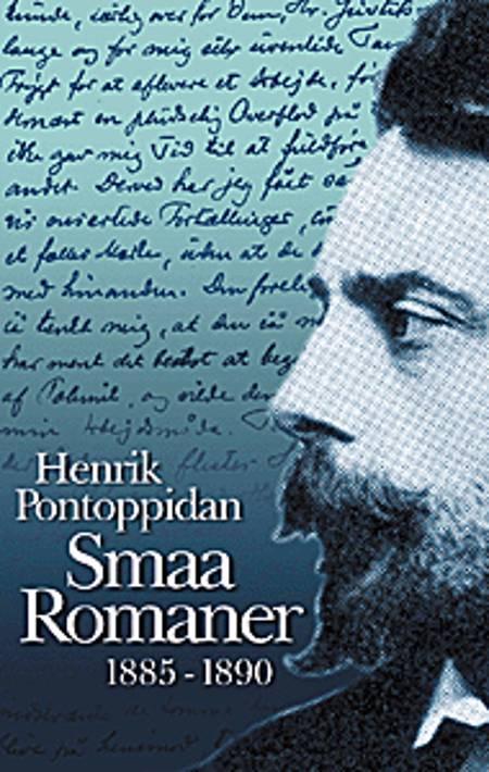 Smaa Romaner 1885-1890 af Henrik Pontoppidan