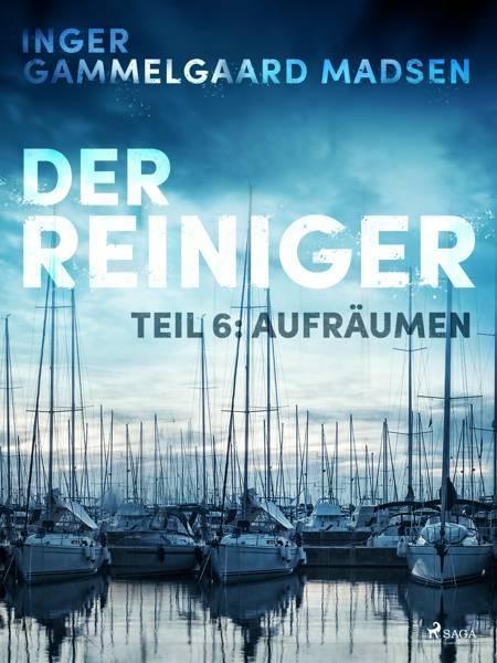 Der Reiniger: Aufräumen - Teil 6 af Inger Gammelgaard Madsen