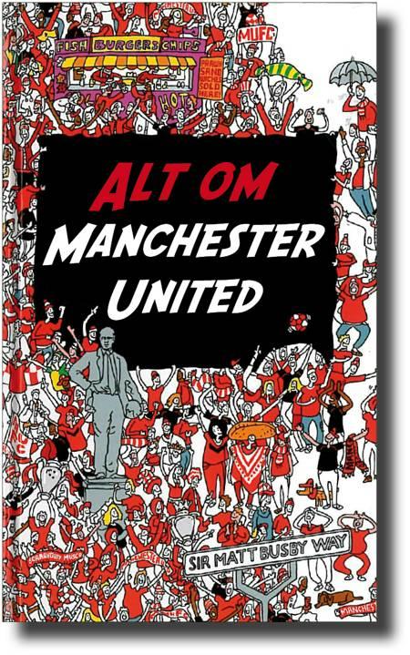 Alt om Manchester United af John White