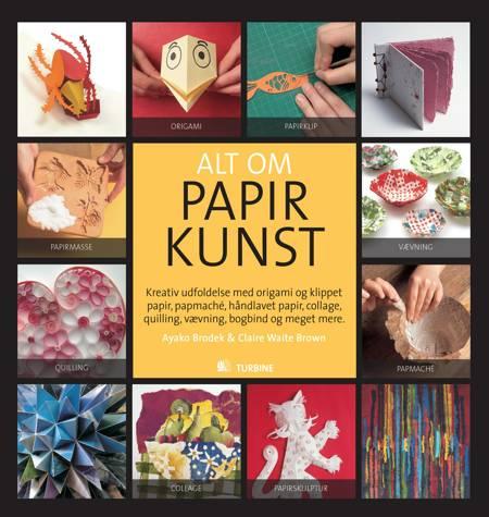 Alt om papirkunst af Ayako Brodek og Claire Waite Brown