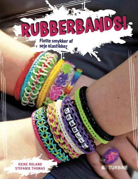 Rubberbands! af Heike Roland og Stefanie Thomas
