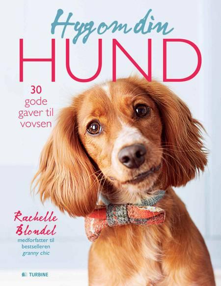 Hyg om din hund af Rachelle Blondel