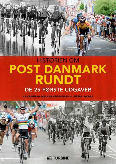 Historien om Post Danmark Rundt af Kenneth Møller Kristensen og Jesper Worre