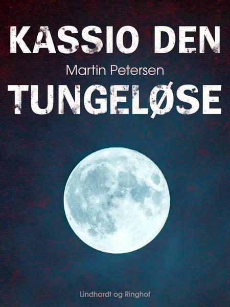 Kassio den tungeløse af Martin Petersen