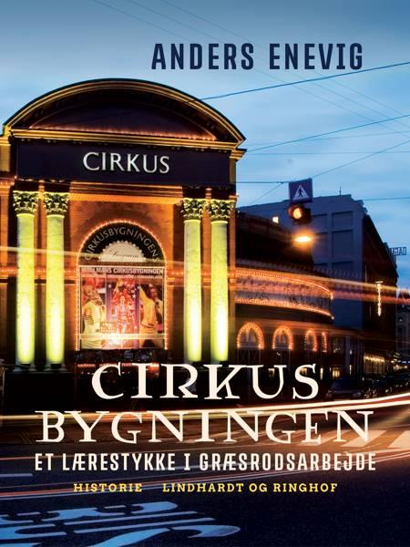 Cirkusbygningen af Anders Enevig