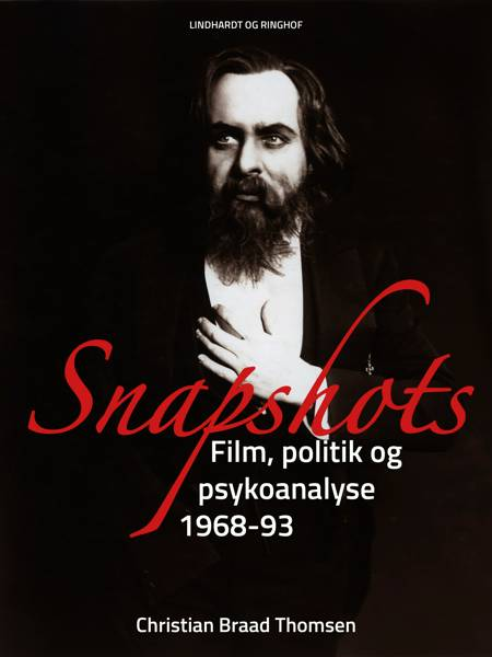Snapshots. Film, politik og psykoanalyse 1968-93 af Christian Braad Thomsen