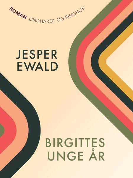 Birgittes unge år af Jesper Ewald