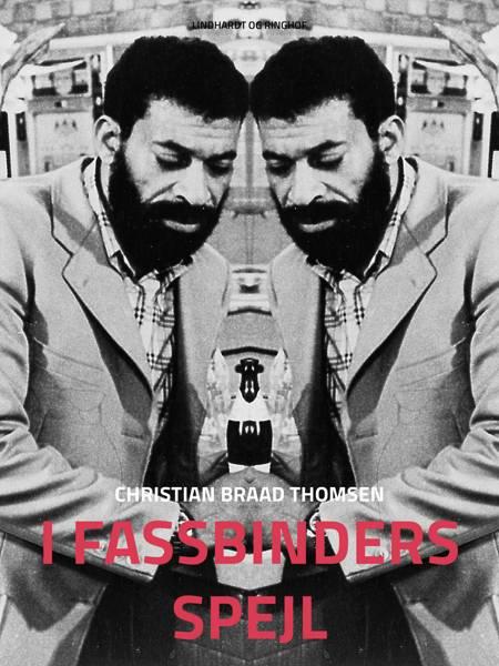 I Fassbinders spejl af Christian Braad Thomsen