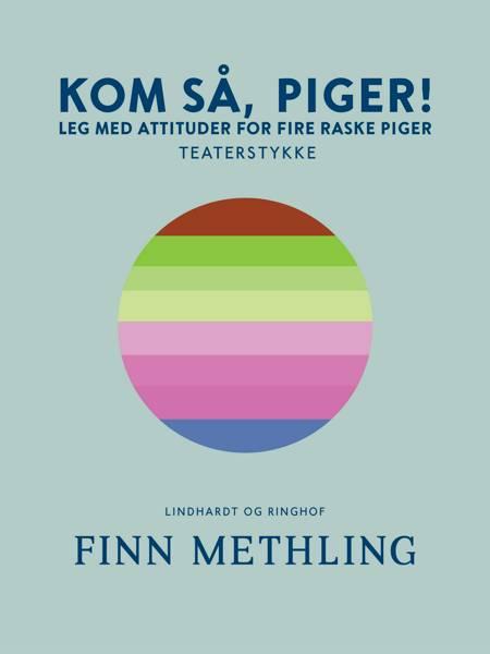 Kom så, piger!: Leg med attituder for fire raske piger af Finn Methling