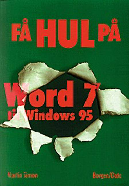 Få hul på Word 7 til Windows 95 af Martin Simon