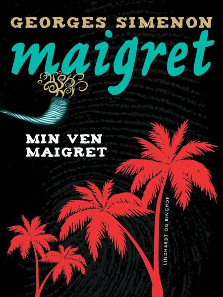 Min ven Maigret af Georges Simenon