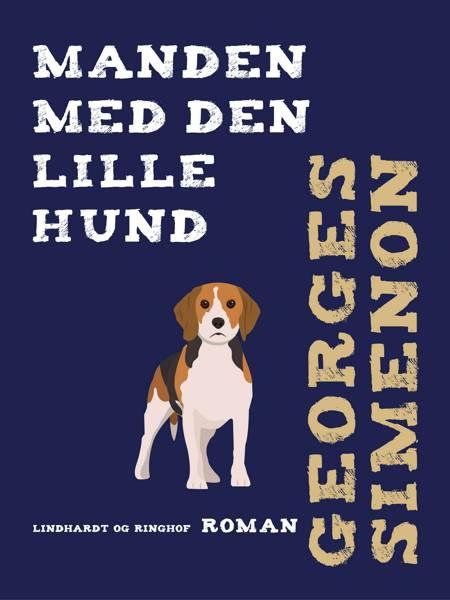 Manden med den lille hund af Georges Simenon