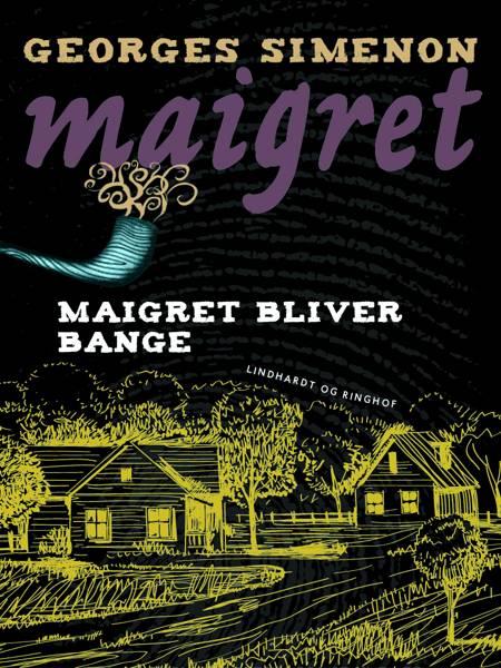 Maigret bliver bange af Georges Simenon
