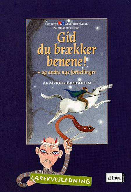 Gid du brækker benene! - og andre nye fortællinger af Merete Brudholm og Merete Brudholm Merete Brudholm