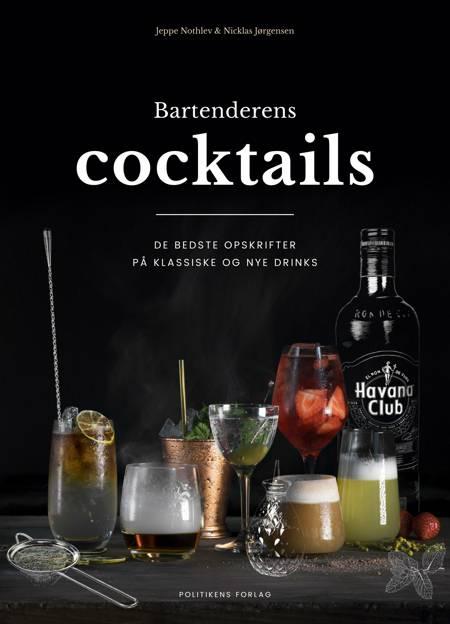 Bartenderens cocktails af Niclas Jørgensen, Jeppe Nothlev og Nicklas Jørgensen