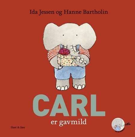 Carl er gavmild af Ida Jessen og Hanne Bartholin