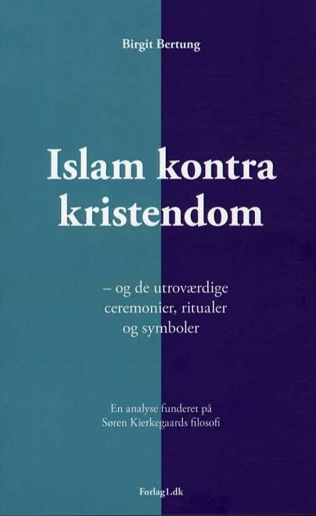 Islam kontra kristendom af Birgit Bertung
