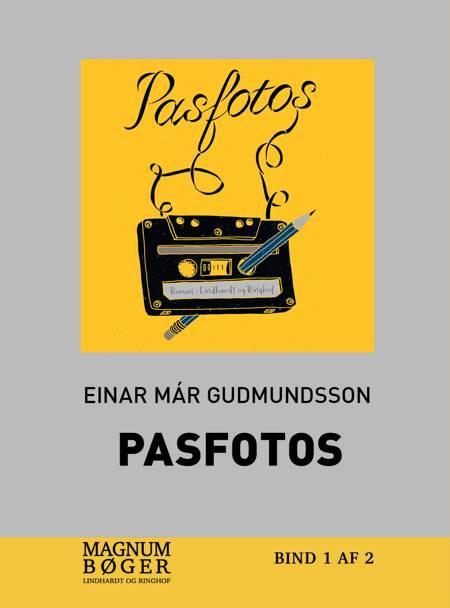 Pasfotos (storskrift) af Einar Már Guðmundsson