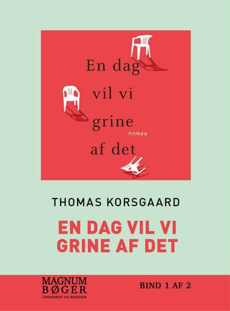 En dag vil vi grine af det (storskrift) af Thomas Korsgaard