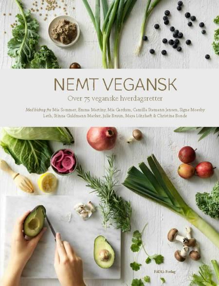Nemt vegansk af Emma Martiny, Mia Sommer og Mia Gardum m.fl.