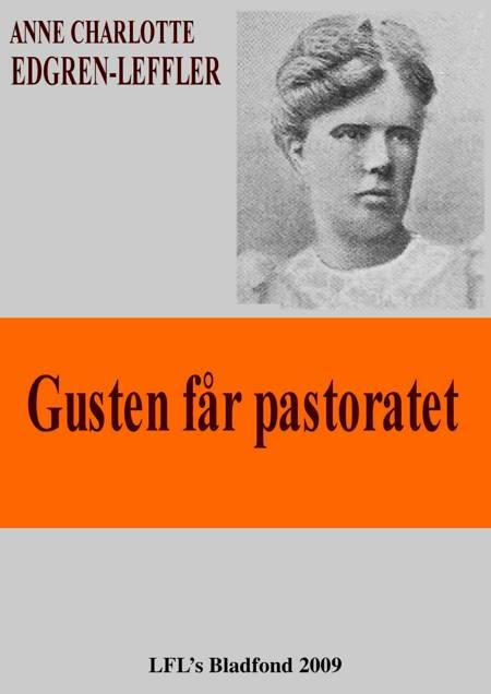 Gusten får pastoratet af Anne Charlotte Edgren-Leffler