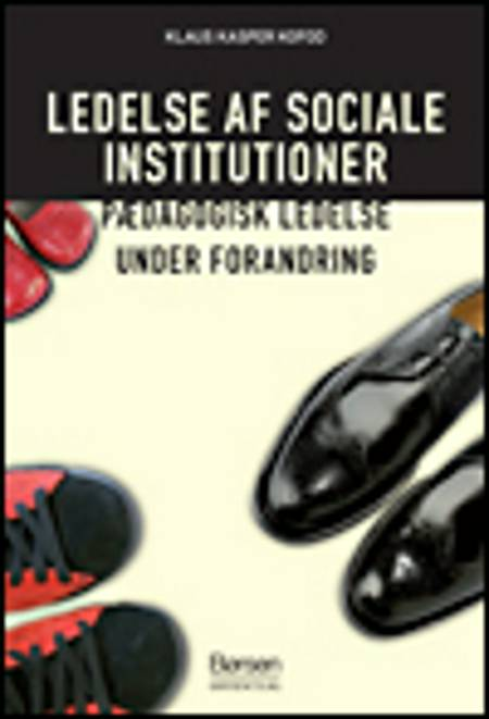 Ledelse af sociale institutioner af Klaus Kasper Kofoed