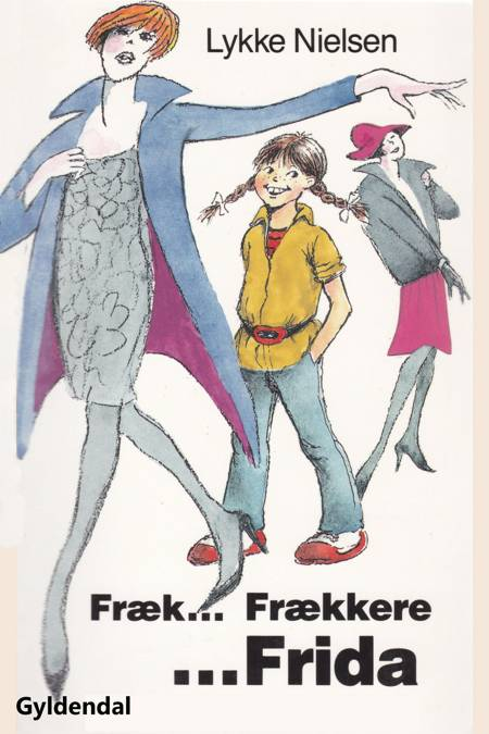 Fræk - frækkere - Frida af Lykke Nielsen