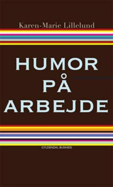 Humor på arbejde af Karen-Marie Lillelund