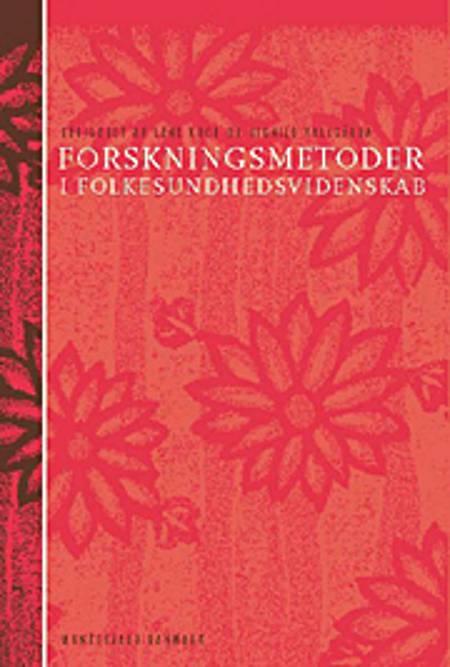 Forskningsmetoder i folkesundhedsvidenskab af Mette Madsen, Lone Schmidt og Lise Dyhr m.fl.