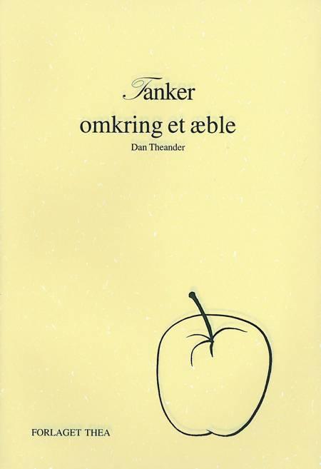Tanker omkring et æble af Dan Theander
