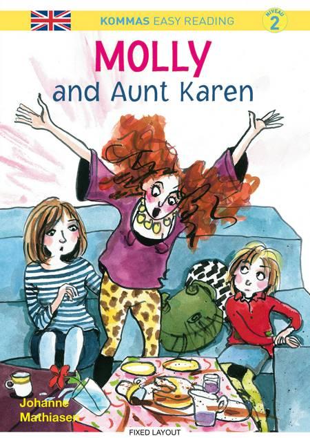 Kommas Easy Reading: Molly and Aunt Karen - niv. 2 af Johanne Mathiasen