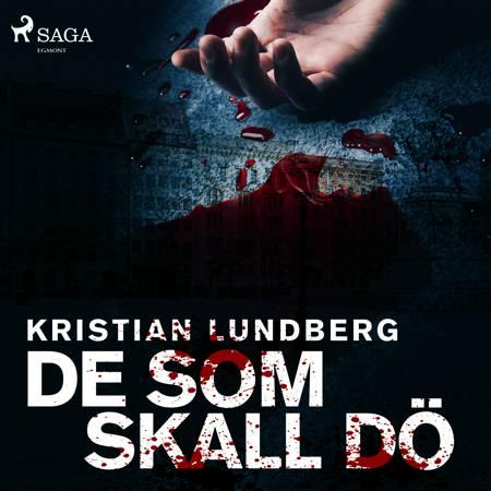 De som skall dö af Kristian Lundberg