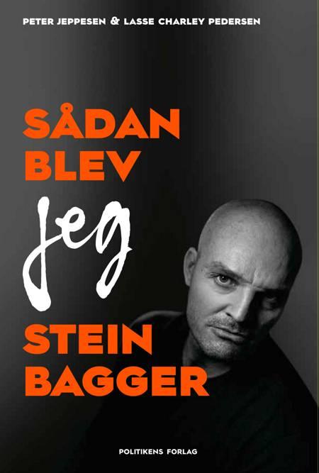 Sådan blev jeg Stein Bagger af Peter Jeppesen og Lasse Charley Pedersen