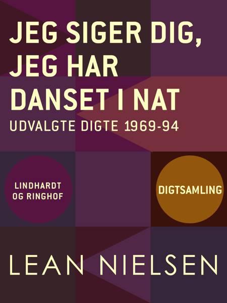 Jeg siger dig, jeg har danset i nat af Lean Nielsen