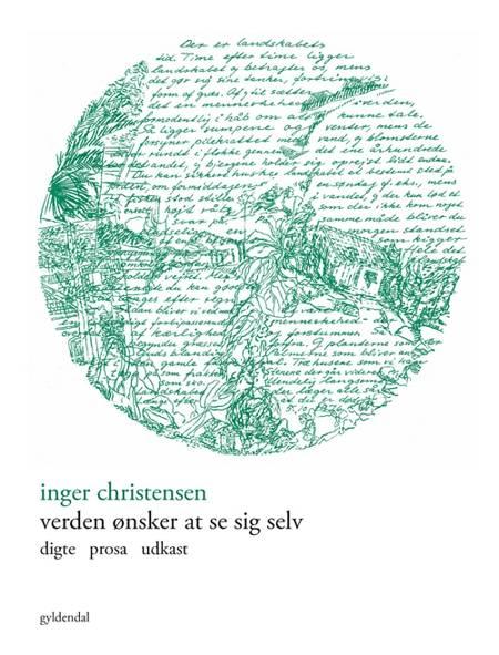 Verden ønsker at se sig selv af Inger Christensen