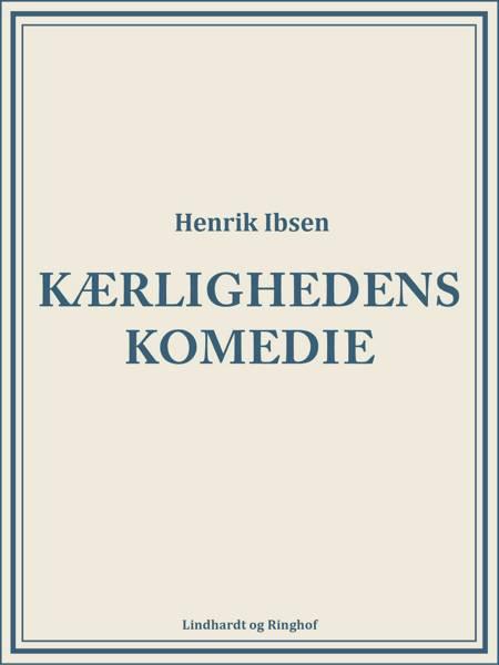 Kærlighedens komedie af Henrik Ibsen