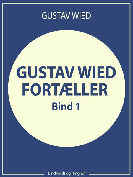 Gustav Wied fortæller (bind 1) af Gustav Wied