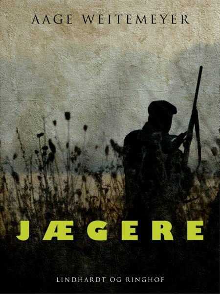 Jægere af Aage Weitemeyer