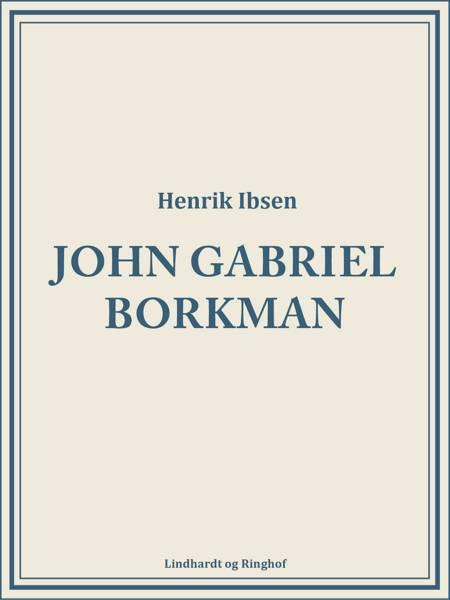 John Gabriel Borkman af Henrik Ibsen