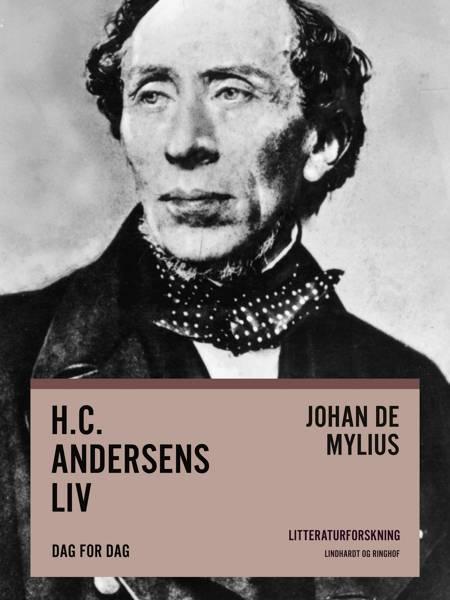 H.C. Andersens liv. Dag for dag af Johan de Mylius