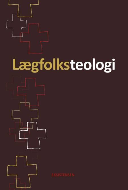 Lægfolksteologi af Johannes Nissen, Peter Lodberg og Sif Egede m.fl.