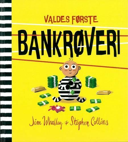 Valdes første bankrøveri af Jim Whalley